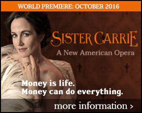 World Premiere of Sister Carrie: A New American Opera
